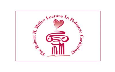 24th Annual Robert H. Miller Lecture in  Pediatric Cardiology